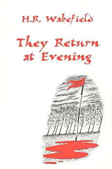 THEY RETURN AT EVENING by [Wakefield, Herbert Russell]