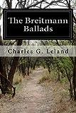 The Breitmann Ballads, Charles G. Leland, 1499757247