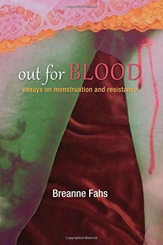 Out for Blood: Essays on Menstruation and Resistance (SUNY Series, Praxis: Theory in Action)