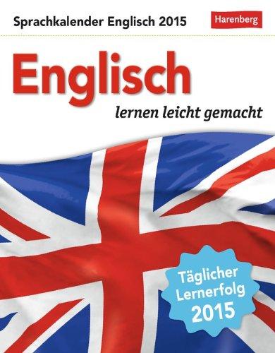 Englisch Sprachkalender 2015: Sprachen lernen leicht gemacht