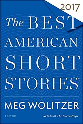 Best American Short Stories 2017 (The Best American Series ®): Meg