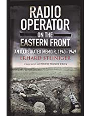 Radio Operator on the Eastern Front: An Illustrated Memoir, 1940-1949