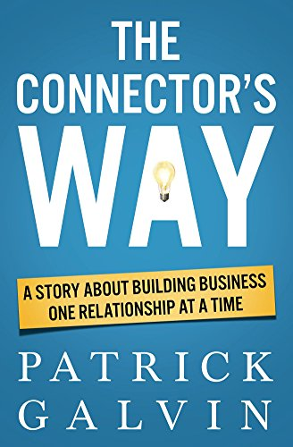 the-connectors-way-a-story-about-building-business-one-relationship-at-a-time