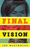 Final Vision: The Last Word on Jeffrey MacDonald