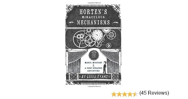 Horten's Miraculous Mechanisms: Magic, Mystery, & a Very Strange ...