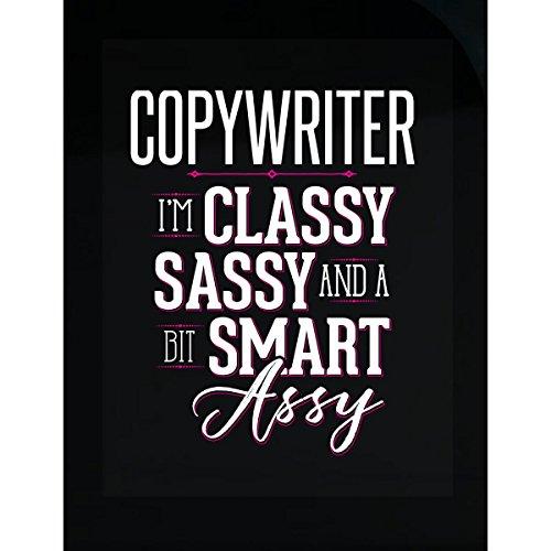 Top trend Copywriter Job Title Funny Classy Sassy Smart Assy Girl - Sticker