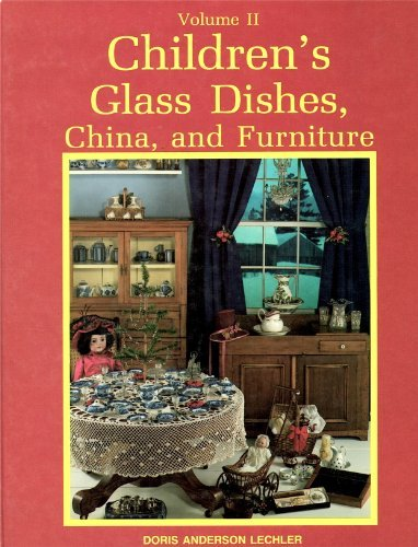 Children's Glass Dishes, China, and Furniture, Vol. 2 (Antique Dishes Green)
