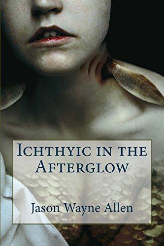 Amazon Ichthyic In The Afterglow Ebook Jason Allen Vincenzo