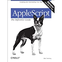 AppleScript: The Definitive Guide: Scripting and Automating Your Mac (Definitive Guides) 電子書籍: Matt Neuburg