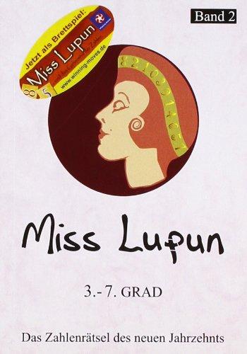 Miss Lupun, Band 2, 3.-7. Grad: Für Fortgeschrittene - Das Zahlenrätsel des neuen Jahrzehnts