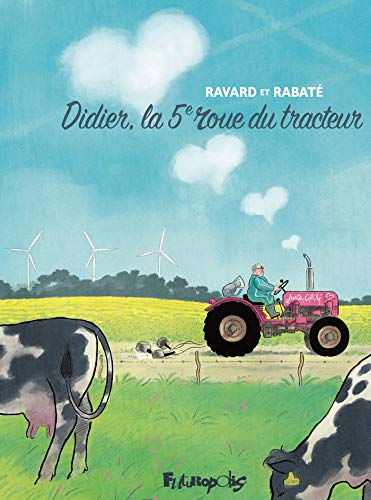 Didier, la 5e roue du tracteur (BANDES DESSINEE) (French Edition)