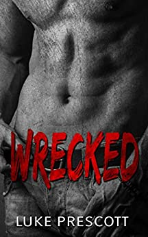 Wrecked by [Prescott, Luke]