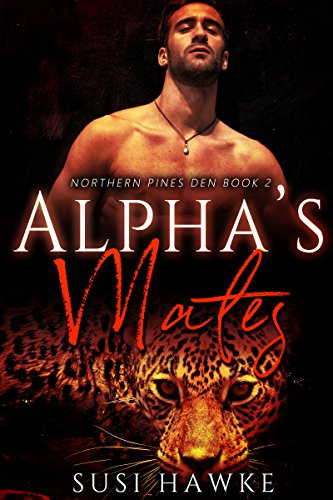 Alpha's Mates (Northern Pines Den Book 2)