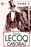 Monsieur Lecoq - Tome I (French Edition)