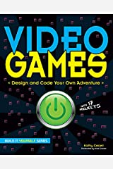Video Games: Design and Code Your Own Adventure (Build It Yourself) Kindle Edition