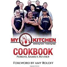 MY KITCHEN Cookbook (MY KITCHEN Outreach Cookbooks) (Volume 1)