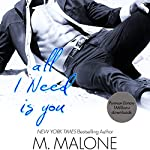 All I Need Is You: The Alexanders, Book 4 | M. Malone