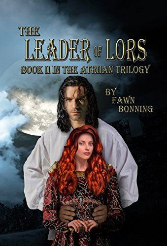 The Leader of Lors: Book II in The Atriian Trilogy by [Bonning, Fawn]