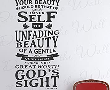 Your Beauty Should Be That Of Inner Self Gentle Quiet Spirit Great Worth In