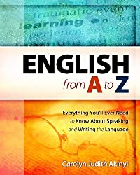 English From A To Z: Everything You'Ll Ever Need To Know About Learning And Speaking The Language [Paperback] [2008] (Author) Carolyn Judith Akinyi