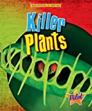 img - for Killer Plants (Engineered by Nature) book / textbook / text book