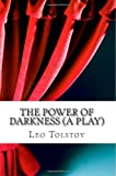 The Power of Darkness (a Play), Leo Tolstoy, 1484188985