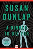 Front cover for the book A Dinner to Die for by Susan Dunlap
