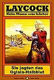 Laycock 155: Sie jagten das Oglala-Halbblut (German Edition)