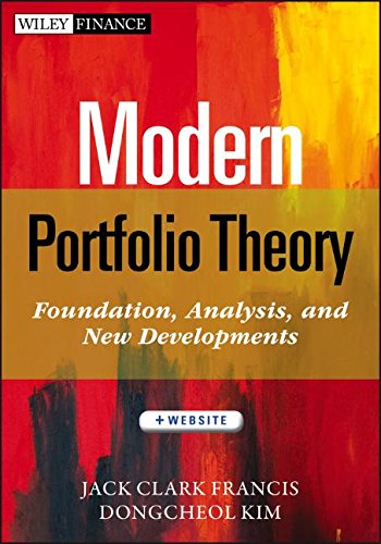 Modern Portfolio Theory, Website: Foundations, Analysis, and New Developments [Francis, Jack Clark - Kim, Dongcheol] (Tapa Dura)