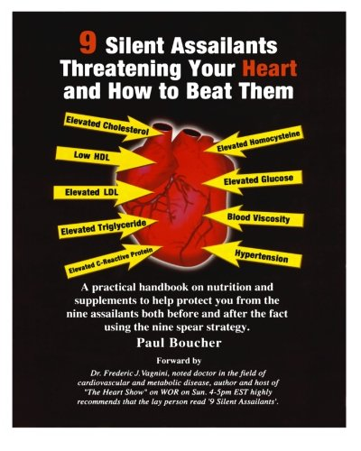 Download 9 Silent Assailants Threatening Your Heart and How to Beat Them: A practical handbook on nutrition and supplements to help protect you both before and after the fact using the nine spear strategy PDF