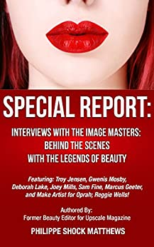 Interviews with the Image Masters: Behind the Scenes with the Legends of Beauty by [Matthews, Philippe]