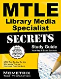 Mtle Library Media Specialist Secrets Study Guide : MTLE Test Review for the Minnesota Teacher Licensure Examinations, MTLE Exam Secrets Test Prep Team, 1630945536