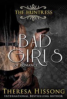 The Huntress (A Bad Girls Novel) by [Hissong, Theresa]