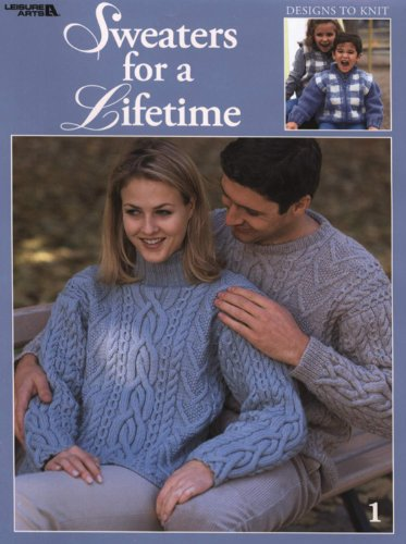Sweaters For a Lifetime  (Leisure Arts #3327)