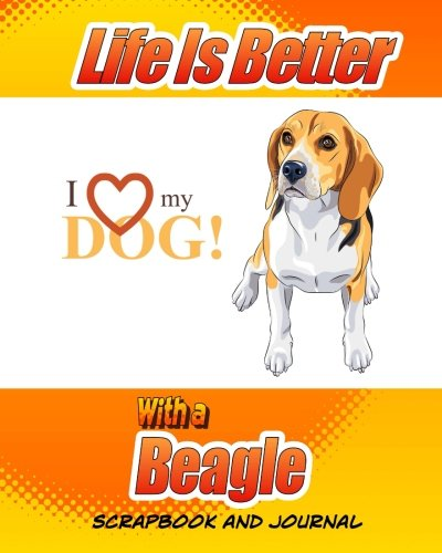 Life Is Better With A Beagle Scrapbook and Journal: for sale  Delivered anywhere in USA