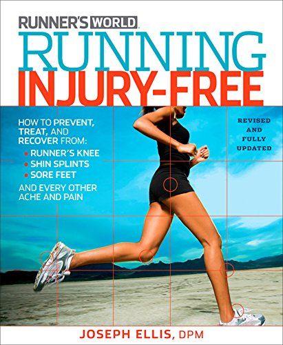 (Running Injury-Free: How to Prevent, Treat, and Recover From Runner's Knee, Shin Splints, Sore Feet and Every Other Ache and Pain)