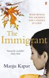 Front cover for the book The Immigrant by Manju Kapur