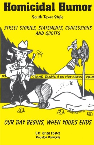 Homicidal Humor: Street Stories, Statements, Confessions and Quotes (Volume 1)