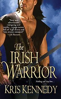 The Irish Warrior by [Kennedy, Kris]