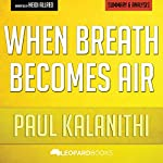 When Breath Becomes Air by Paul Kalanithi: Unofficial & Independent Summary & Analysis |  Leopard Books