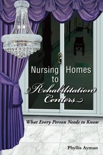 Nursing Homes to Rehabilitation Centers: What Every Person Needs to Know