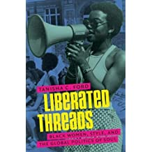 Liberated Threads  Black Women, Style, and the Global Politics of Soul