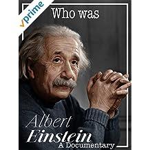 Who was Albert Einstein A Documentary