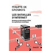 Les batailles d'Internet: Assauts et résistances à l'ère du capitalisme numérique (French Edition)