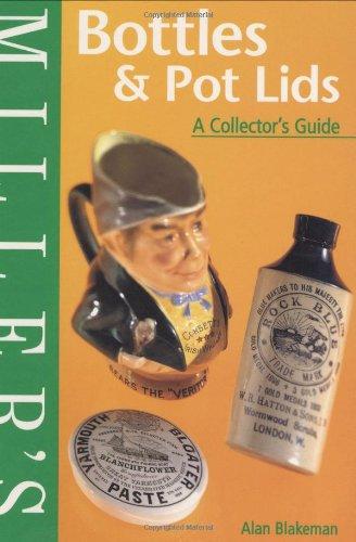 Miller's: Bottles & Pot Lids: A Collector's Guide (Miller's Collector's Guides)