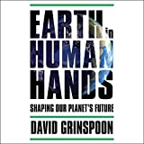 Best Planet Audio In Audios - Earth in Human Hands: Shaping Our Planet's Future Review