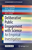 img - for Deliberative Public Engagement with Science: An Empirical Investigation (SpringerBriefs in Psychology) book / textbook / text book