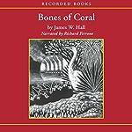Bones of Coral | James Hall