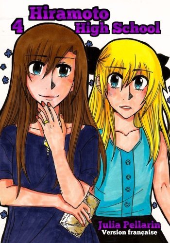 Hiramoto High School Tome 4: Version francaise (Volume 4)  [Pellarin, Julia] (Tapa Blanda)