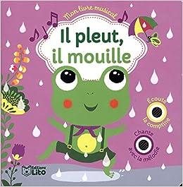 Amazon Fr Mon Livre Musical Il Pleut Il Mouille Des 18
